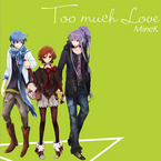 Too much Love / MineK