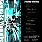 Gonna Be Wannabe / テラ小室P