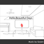 Hello,Beautiful Days / ゴゼン