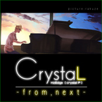 crystaL-from,next- / HzEdge(クリスタルP)