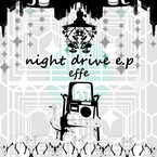 night drive e.p. / effe