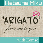 """ARIGATO"" from me to you / Komso"