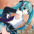 Dead Ball Project vol.7 / デッドボールP