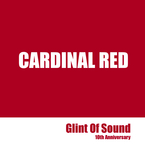 CARDINAL RED / Glint Of Sound