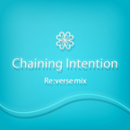 Chaining Intention Re:verse mix / ELECTROCUTICA
