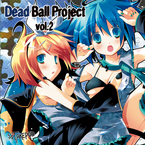 Dead Ball Project vol.2 / デッドボールP