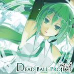 Dead Ball Project vol.5 / デッドボールP